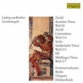 Cover Beethoven: Zwölf Contretänze / Elf Mödlinger Tänze / Sechs ländlerische Tänze / Zwölf deutsche Tänze (Remastered)