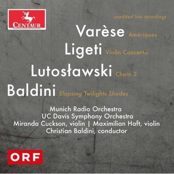 Cover Varèse, Lutosławski, Ligeti & Baldini: Orchestral Works (Live)