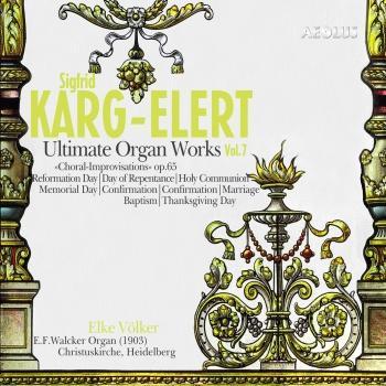 Cover Karg-Elert : Ultimate Organ Works Vol.7
