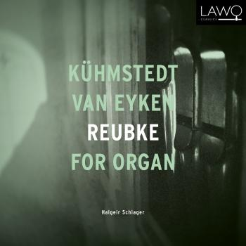 Cover Kühmstedt, van Eyken, Reubke for Organ