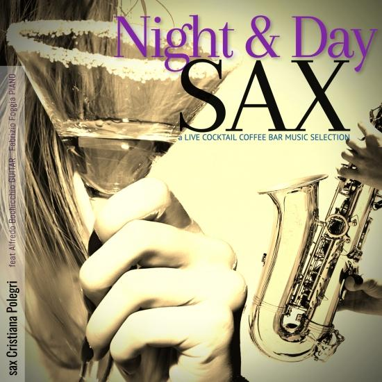 Cover Night and Day Sax: a Live Cocktail Coffee Bar Music Selection