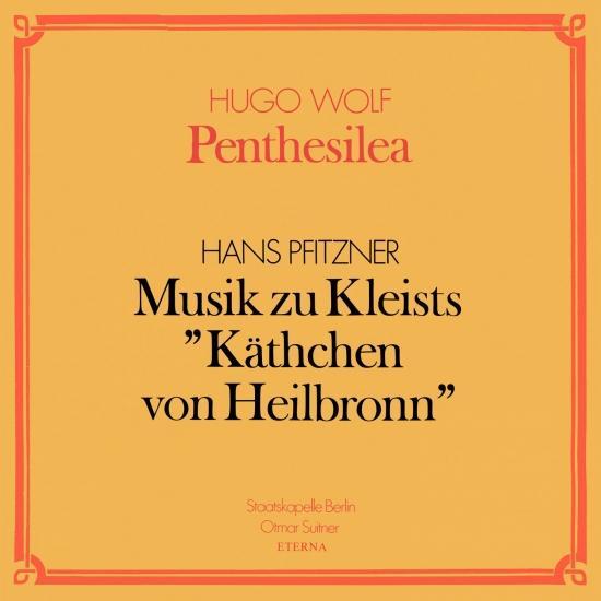 Cover Wolf: Penthesilea / Pfitzner: Musik zu Kleists 'Käthchen von Heilbronn' (Remastered)