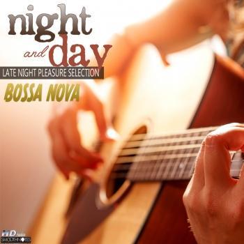 Cover Night and Day: Bossa Nova Late Night Pleasure Selection