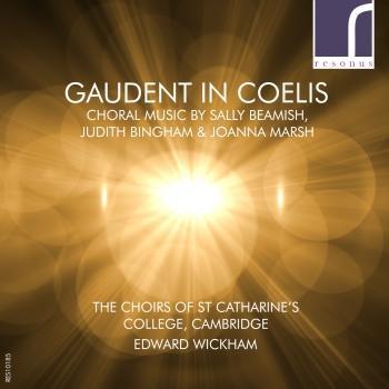 Cover Gaudent in coelis: Choral Music by Sally Beamish, Judith Bingham & Joanna Marsh