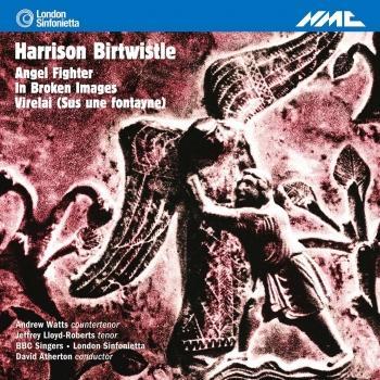Cover Birtwistle: Angel Fighter - In Broken Images - Virelai (Sus une fontayne)
