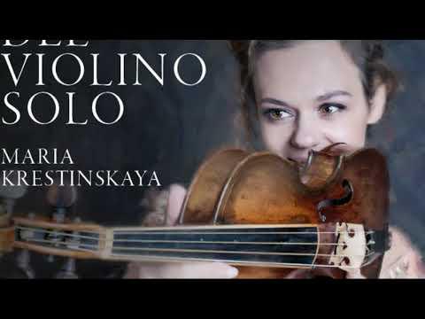 Video Maria Krestinskaya 'L'arte del violino solo'
