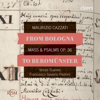 Cover From Bologna to Beromünster, Maurizio Cazzati: Mass & Psalms Op. 36
