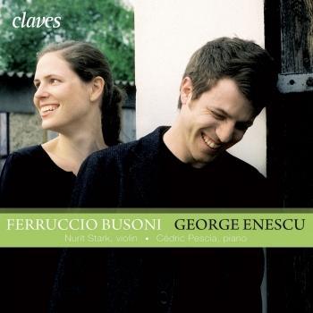 Cover Busoni: Sonata for Piano & Violin No. 2 - Enescu: Sonata for Violin & Piano No. 3