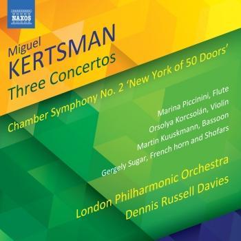Cover Miguel Kertsman: 3 Concertos & Chamber Symphony No. 2 'New York of 50 Doors'