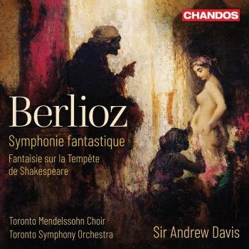 Cover Berlioz: Symphony fantastique & Fantaisie dramatique sur la tempête