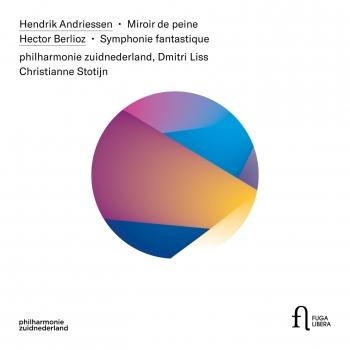 Cover Andriessen: Miroir de peine - Berlioz: Symphonie fantastique