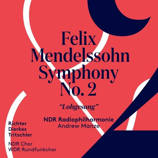 Cover Mendelssohn: Symphony No. 2 in B-Flat Major, Op. 52, MWV A18 'Lobgesang'