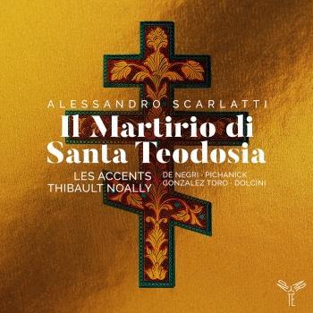 Cover Alessandro Scarlatti: Il Martirio di Santa Teodosia