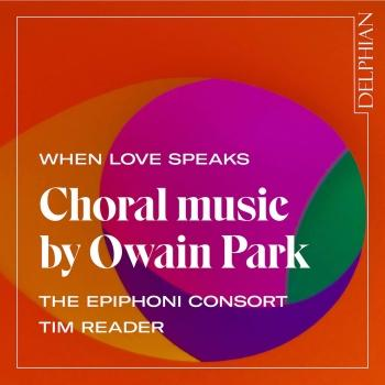 Cover When Love Speaks: Choral Music by Owain Park