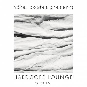 Cover Hotel Costes Presents…hardcore Lounge