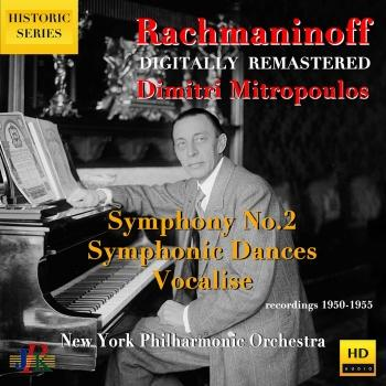 Cover Rachmaninoff: Symphony No. 2, Symphonic Dances & Vocalise for Orchestra (Remastered)