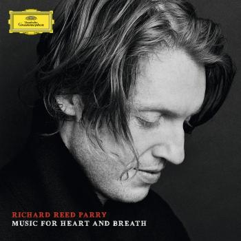 Cover Richard Reed Parry: Music For Heart And Breath