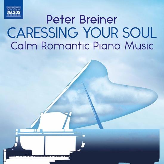 Cover Peter Breiner: Caressing Your Soul – Calm Romantic Piano Music