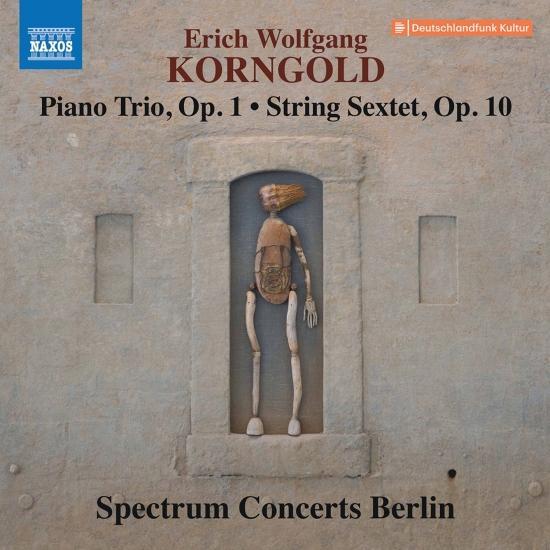 Cover Korngold: Piano Trio, Op. 1 & String Sextet, Op. 10