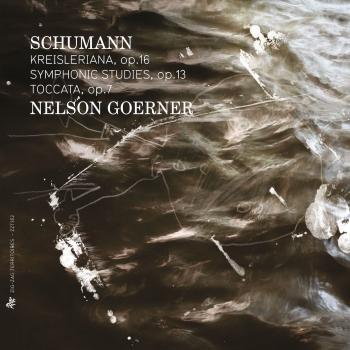 Cover Schumann: Kreisleriana, Op. 16, Symphonic Studies, Op. 13 & Toccata, Op. 7