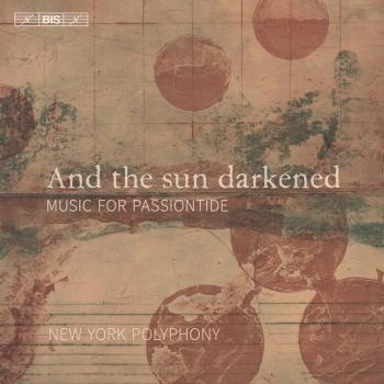 Cover And the Sun Darkened: Music for Passiontide