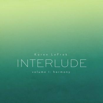 Cover Karen LeFrak: Interlude, Vol. 1 – Harmony