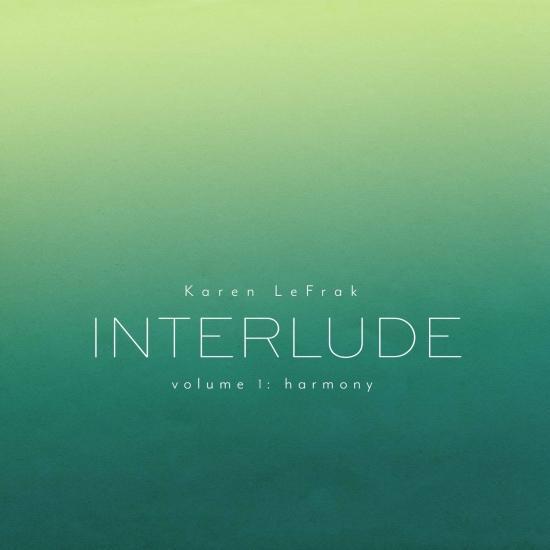 Cover Karen LeFrak: Interlude, Vol. 1 – Harmony