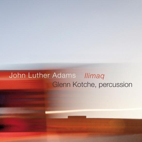 Cover John Luther Adams: Ilimaq