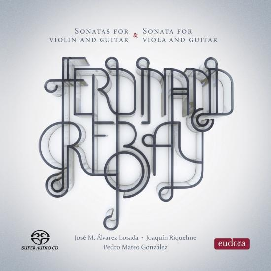 Cover Ferdinand Rebay: Violin and guitar Sonatas - Viola and guitar Sonata