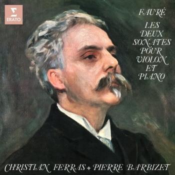 Cover Fauré: Les deux sonates pour violon et piano, Op. 13 & 108 (Remastered)