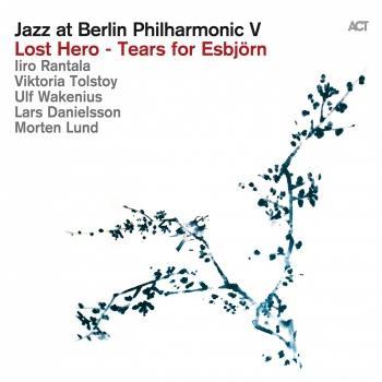 Cover Jazz at Berlin Philharmonic V (Lost Hero - Tears for Esbjörn)