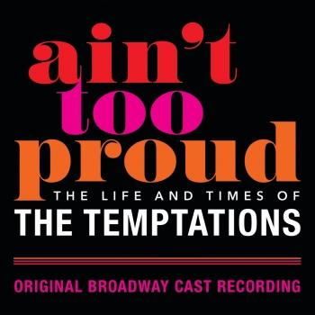 Cover Ain't Too Proud: The Life And Times Of The Temptations (Original Broadway Cast Recording)