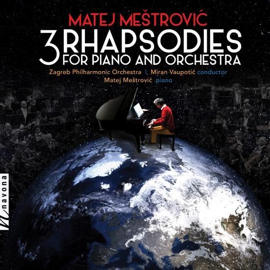 Cover Matej Meštrovic: 3 Rhapsodies for Piano & Orchestra
