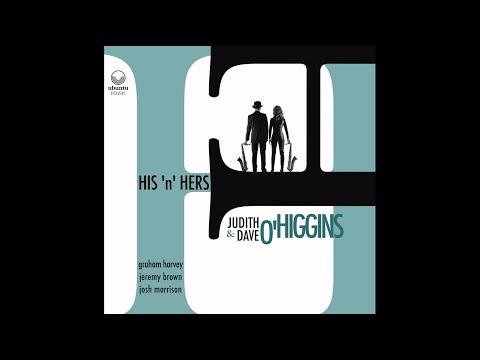 Video Dave O'Higgins, Judith O'Higgins & His'n'Hers - His'n'Hers