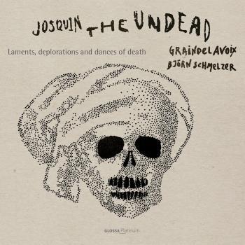 Cover Josquin, the Undead: Laments, Deplorations & Dances of Death