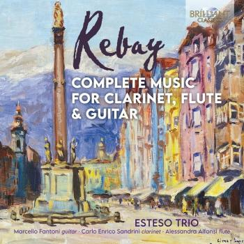 Cover Rebay: Complete Music for Clarinet, Flute & Guitar