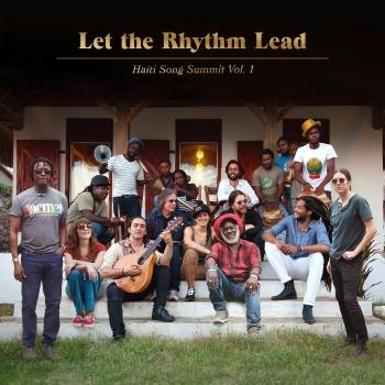 Cover Let the Rhythm Lead: Haiti Song Summit, Vol. 1