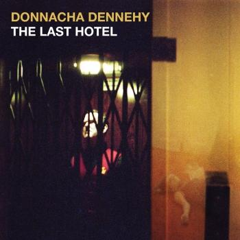 Cover Donnacha Dennehy: The Last Hotel