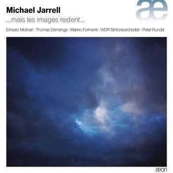 Cover Michael Jarrell: ...Mais les images restent...