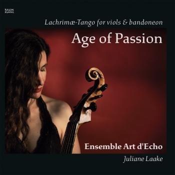 Cover Age of Passion (Lachrimæ - Tango for Viols & Bandoneon)