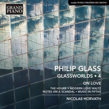 Cover Philip Glass: Glassworlds, Vol. 4 – On Love