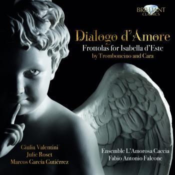 Cover Tromboncino & Cara: Dialogo d'Amore, Frottolas for Isabella d'Este