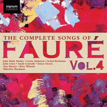 Cover The Complete Songs of Fauré, Vol. 4