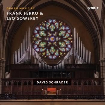Cover Frank Ferko & Leo Sowerby: Organ Music