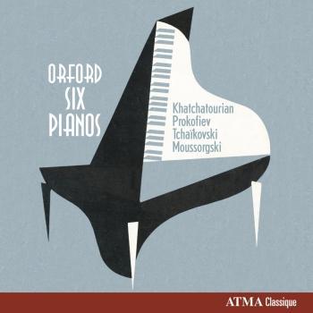 Cover Orford Six Pianos, Vol. 2: Khachaturian, Prokofiev, Tchaikovsky & Mussorgski
