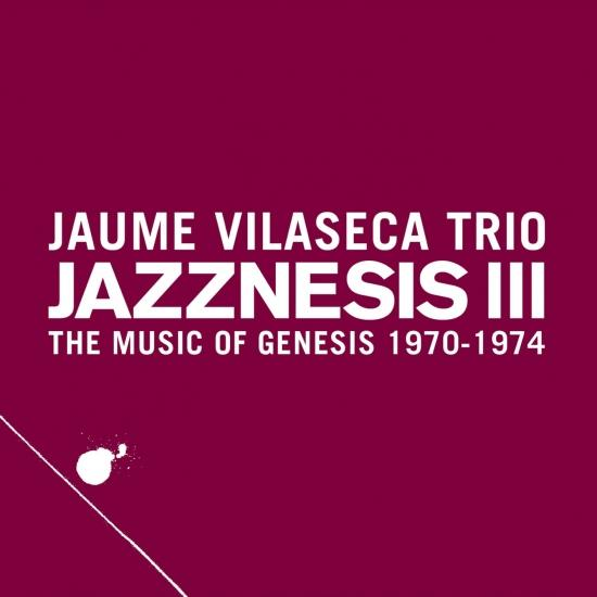 Cover Jazznesis III (The Music of Genesis 1970-1974)