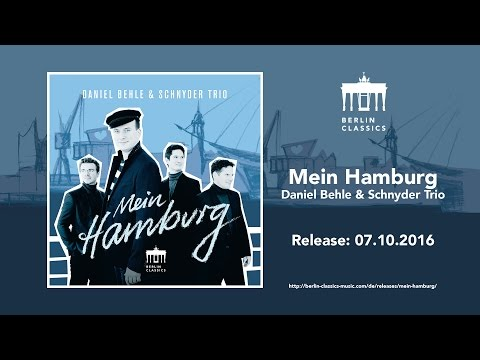 Video Schnyder Trio & Daniel Behle 'Mein Hamburg'
