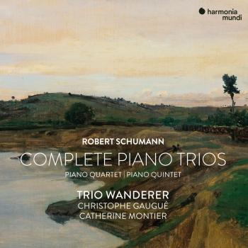 Cover Robert Schumann: Complete Piano Trios, Quartet & Quintet