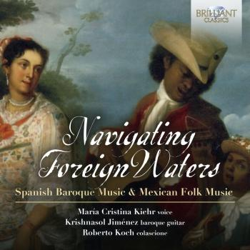 Cover Navigating Foreign Waters: Spanish Baroque Music & Mexican Folk Music