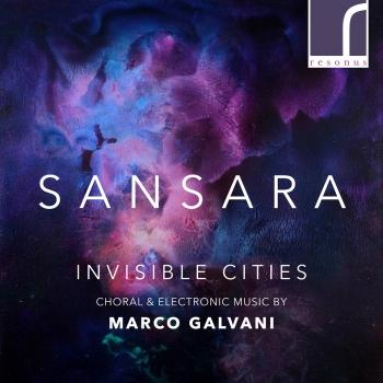 Cover Invisible Cities: Choral & Electronic Music by Marco Galvani